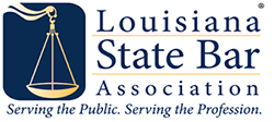 Louisiana(R) State Bar Association - Serving the Public. Serving the Profession.